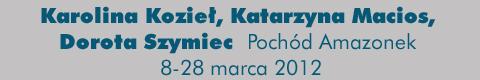 Galeria xx1 - Karolina Kozieł, Katarzyna Macios, Dorota Szymiec – Pochód Amazonek