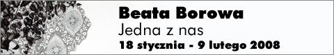Galeria xx1 - Beata Borowa – Jedna z nas