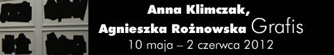 Galeria xx1 - Anna Klimczak, Agnieszka Rożnowska – Grafis