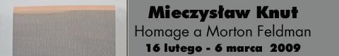 Galeria xx1 - Mieczysław Knut – Homage a Morton Feldman