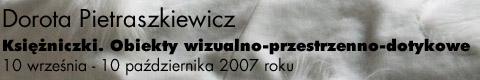 Galeria xx1 - Dorota Pietraszkiewicz Księżniczki. Obiekty wizualno-przestrzenno-dotykowe
