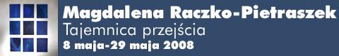 """Galeria xx1 - Magdalena Raczko-Pietraszek, Roman Postek """"Tajemnica przejścia"""""""