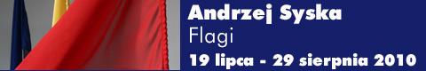 Galeria xx1 - Andrzej Syska – Flagi