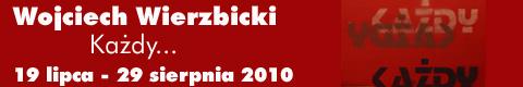 Galeria xx1 - Wojciech Wierzbicki – Każdy…