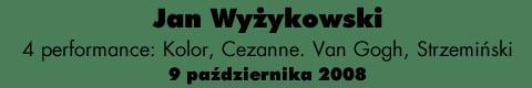 Galeria xx1 - Jan Wyżykowski