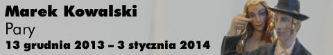 """Galeria xx1 - Marek Kowalski """"Pary"""""""