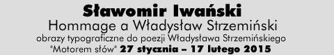 Galeria xx1 - Sławomir Iwański<br>Hommage a Władysław Strzemiński