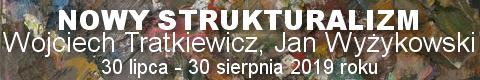 Galeria xx1 - Wojciech Tratkiewicz, Jan Wyżykowski <br> Nowy Strukturalizm