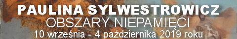 Galeria xx1 - Paulina Sylwestrowicz <br> OBSZARY NIEPAMIĘCI