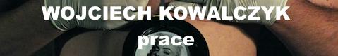 Galeria xx1 - Wojciech Kowalczyk