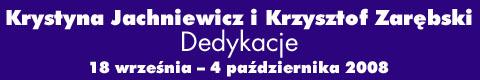 """Galeria xx1 - Krystyna Jachniewicz i Krzysztof Zarębski """"Dedykacje"""""""