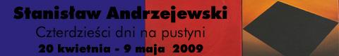 """Galeria xx1 - Stanisław Andrzejewski """"Czterdzieści dni na pustyni"""""""