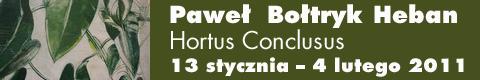 "Galeria xx1 - Paweł Bołtryk Heban – ""Hortus Conclusus"""
