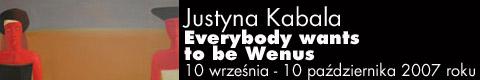 Galeria xx1 - Justyna Kabala. Everybody wants to be Wenus