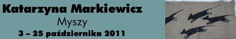 Galeria xx1 - Katarzyna Markiewicz – Myszy