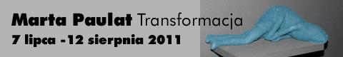 "Galeria xx1 - Marta Paulat – ""Transformacja"""