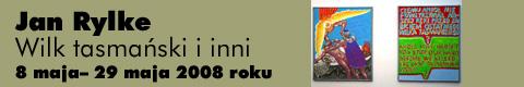 "Galeria xx1 - Jan Rylke ""Wilk tasmański i inni"""