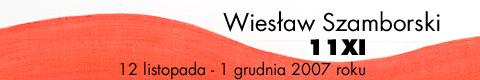 Galeria xx1 - Wiesłw Szamborski – 11 XI