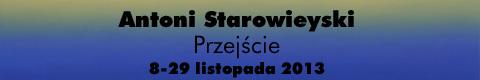 """Galeria xx1 - Antoni Starowieyski <br>""""Przejście"""""""