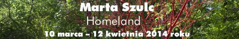 "Galeria xx1 - Marta Szulc ""Homeland"""